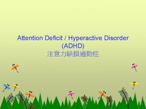 Attention Deficit Hyperactive Disorder ADHD ADHD 1 Inattentive