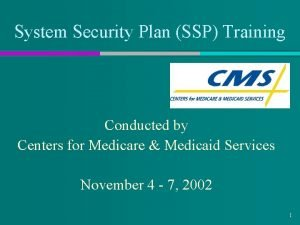 System Security Plan SSP Training Conducted by Centers