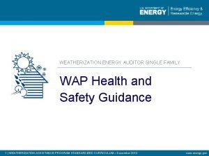 WEATHERIZATION ENERGY AUDITOR SINGLE FAMILY WAP Health and