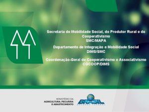 Secretaria de Mobilidade Social do Produtor Rural e