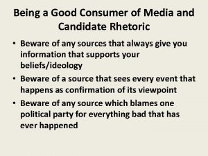 Being a Good Consumer of Media and Candidate