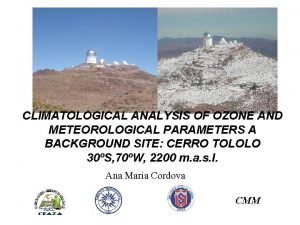CLIMATOLOGICAL ANALYSIS OF OZONE AND METEOROLOGICAL PARAMETERS A