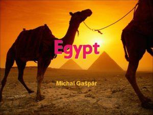 Egypt Michal Gapr Starovek Egyptsk civilizcia sa rozvjala