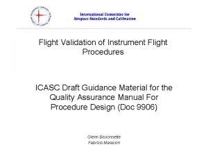 Flight Validation of Instrument Flight Procedures ICASC Draft