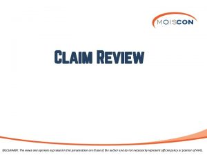 Claim Review DISCLAIMER The views and opinions expressed