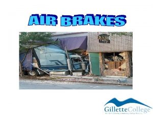 YOUR BRAKES ARE YOUR BEST FRIEND Brake failure