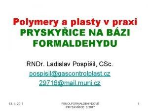 Polymery a plasty v praxi PRYSKYICE NA BZI