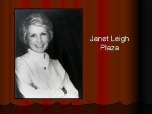 Janet Leigh Plaza Janet Leigh Biography Born Jeanette