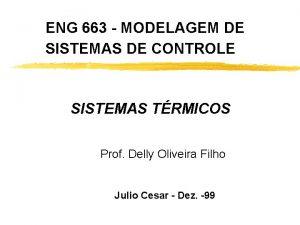 ENG 663 MODELAGEM DE SISTEMAS DE CONTROLE SISTEMAS