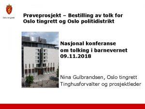 Oslo tingrett Prveprosjekt Bestilling av tolk for Oslo