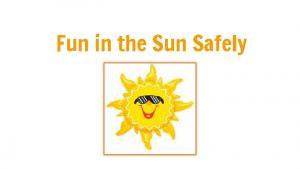 Fun in the Sun Safely Ordinary Moles ORDINARY