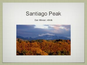 Santiago Peak Dan Minear n 6 rdk SANTIAGO