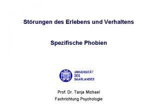 Strungen des Erlebens und Verhaltens Spezifische Phobien Prof