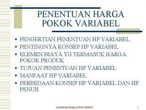 PENENTUAN HARGA POKOK VARIABEL w PENGERTIAN PENENTUAN HP