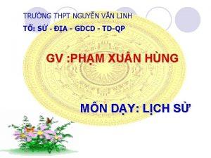 TRNG THPT NGUYN VN LINH T S A
