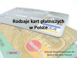 Rodzaje kart patniczych w Polsce Spis treci Wykona