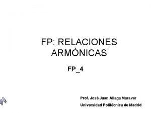 FP RELACIONES ARMNICAS FP4 Prof Jos Juan Aliaga