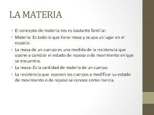 LA MATERIA El concepto de materia nos es