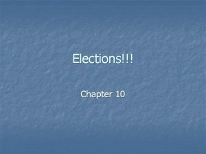Elections Chapter 10 Americas Three Elections Were Somethin