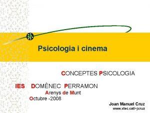 Psicologia i cinema CONCEPTES PSICOLOGIA IES DOMNEC PERRAMON