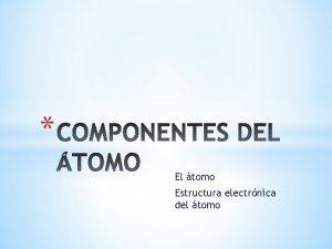 El tomo Estructura electrnica del tomo 2 1