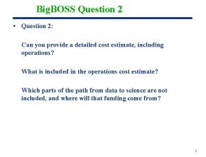 Big BOSS Question 2 Question 2 Can you