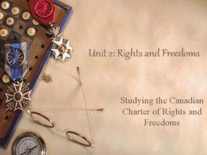 Unit 2 Rights and Freedoms Studying the Canadian