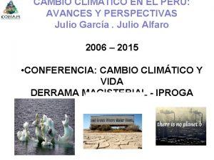 CAMBIO CLIMATICO EN EL PERU AVANCES Y PERSPECTIVAS