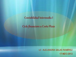 Contabilidad Intermedia I Ciclo financiero a Corto Plazo