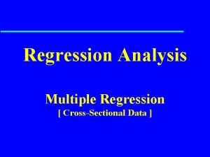 Regression Analysis Multiple Regression CrossSectional Data Learning Objectives