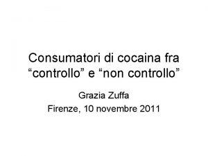 Consumatori di cocaina fra controllo e non controllo