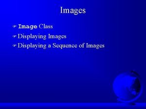 Images F Image Class F Displaying Images F