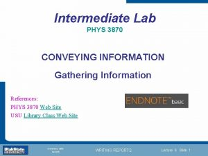 Intermediate Lab PHYS 3870 CONVEYING INFORMATION Gathering Information