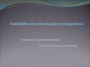 Habilidades de comunicao em Engenharia Introduo Engenharia Mecnica