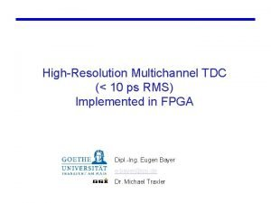 HighResolution Multichannel TDC 10 ps RMS Implemented in