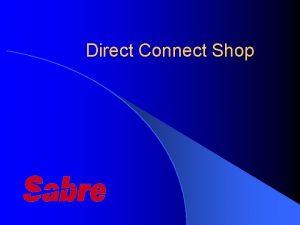 Direct Connect Shop DC Shop Overview l Sabres