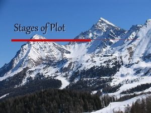 Stages of Plot What is Plot v The
