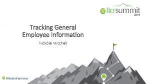 Tracking General Employee Information Nickole Mitchell Agenda Employee