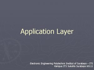 Application Layer Electronic Engineering Polytechnic Institut of Surabaya
