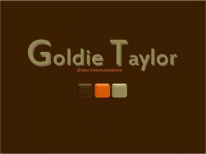 Goldie Taylor Brand Communications G Goldie Taylor is