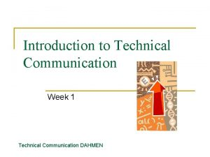 Introduction to Technical Communication Week 1 Technical Communication