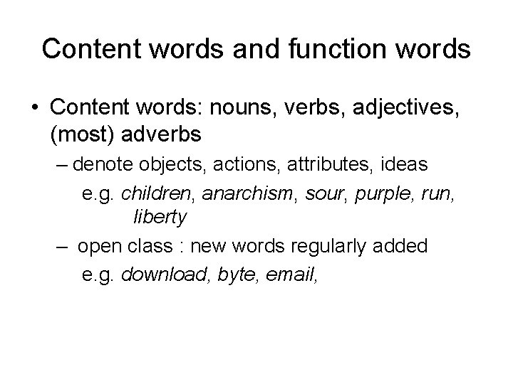 Content words and function words Content words nouns