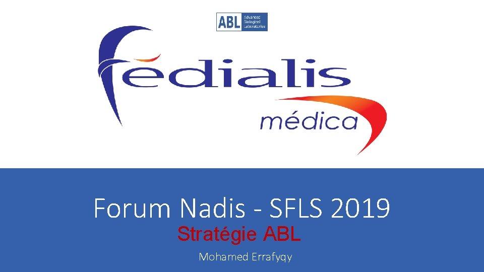 Forum Nadis SFLS 2019 Stratgie ABL Mohamed Errafyqy