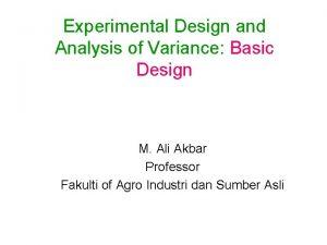 Experimental Design and Analysis of Variance Basic Design