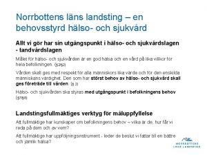 Norrbottens lns landsting en behovsstyrd hlso och sjukvrd