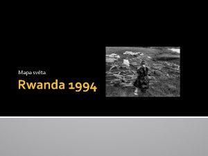 Mapa svta Rwanda 1994 Historie Kolonie Nmecka 1885
