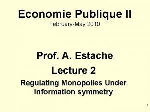 Economie Publique II FebruaryMay 2010 Prof A Estache