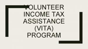 VOLUNTEER INCOME TAX ASSISTANCE VITA PROGRAM VITA Clients