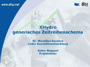 XHydro generisches Zeitreihenschema Dr Wassilios Kazakos Leiter Geschftsentwicklung