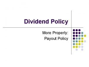 Dividend Policy More Properly Payout Policy Historical View